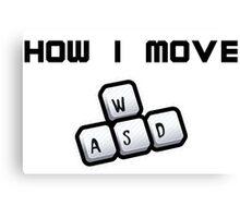 How I move - WASD Canvas Print