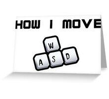 How I move - WASD Greeting Card
