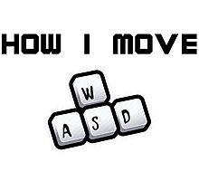 How I move - WASD Photographic Print