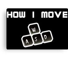 WASD - How I move Canvas Print