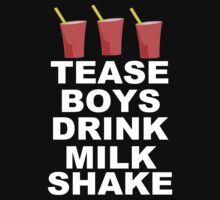 Tease Boys, Drink Milkshake by ArcadePrincess