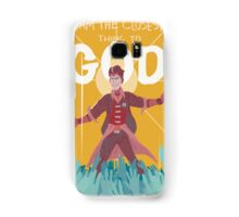 He is the closest thing to God Samsung Galaxy Case/Skin