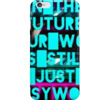 In The Future Your Work Is Still Just Busywork iPhone Case/Skin