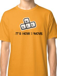 WASD - It's how I move Classic T-Shirt