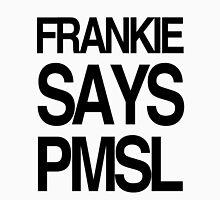 FRANKIE SAYS... PMSL T-Shirt