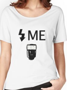 Flash Me Women's Relaxed Fit T-Shirt