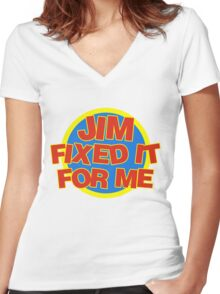 Jim Fixed It For Me Jim'll Fix It Women's Fitted V-Neck T-Shirt