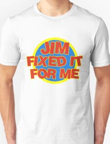 Jim Fixed It For Me Jim'll Fix It T-Shirt
