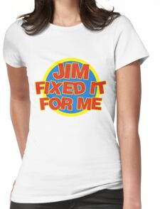 Jim Fixed It For Me Jim'll Fix It Womens Fitted T-Shirt