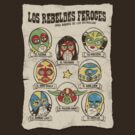 Los Rebeldes Feroces by Fanboy30