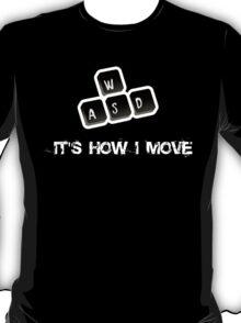 WASD - It's how I move T-Shirt