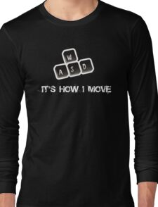 WASD - It's how I move Long Sleeve T-Shirt