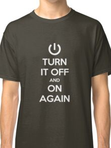 Keep Calm - Turn It Off and On Again Classic T-Shirt
