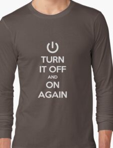 Keep Calm - Turn It Off and On Again Long Sleeve T-Shirt