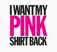 I WANT MY PINK SHIRT BACK! Womens Fitted T-Shirt