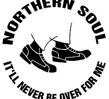Northern Soul It'll Never Be Over For Me Die Cut Sticker by ukedward