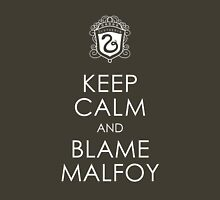 Keep Calm and Blame Malfoy Unisex T-Shirt