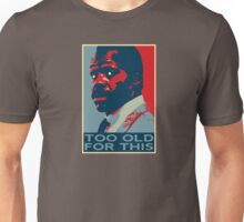 Too Old Unisex T-Shirt