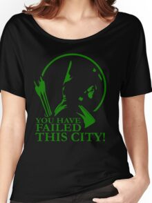 You Have Failed this City! Women's Relaxed Fit T-Shirt