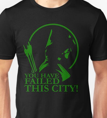 You Have Failed this City! Unisex T-Shirt