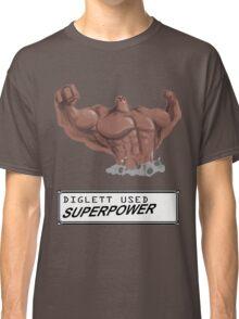 DIGLETT - SUPERPOWER!!! Classic T-Shirt