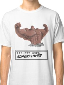 DIGLETT - SUPERPOWER!!! Classic T-Shirt