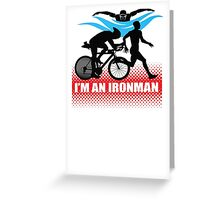 I'm an Ironman Greeting Card