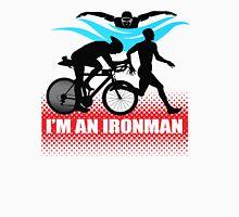 I'm an Ironman Unisex T-Shirt