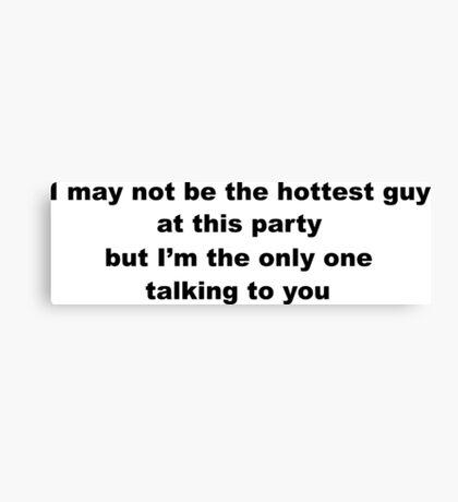 Cheeky Slogan for Men Canvas Print