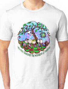 We can discover the wonders of nature Unisex T-Shirt