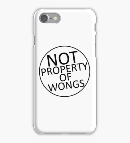 Not Property of Wongs iPhone Case/Skin