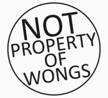 Not Property of Wongs by PonchTheOwl