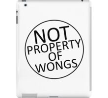 Not Property of Wongs iPad Case/Skin
