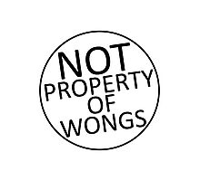 Not Property of Wongs Photographic Print