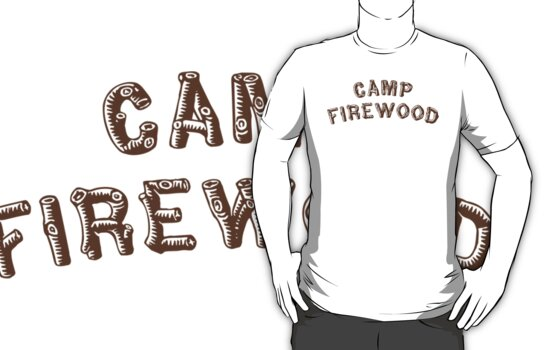 Camp Firewood by waywardtees