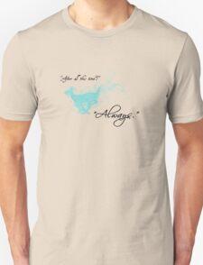 Always (Light Shirt) Unisex T-Shirt