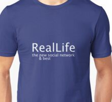 Real Life - The New Social Network Unisex T-Shirt