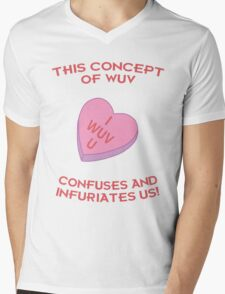 This Concept of Wuv Confuses and Infuriates Us! Mens V-Neck T-Shirt