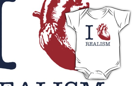 I ♥ Realism by Earth-Gnome
