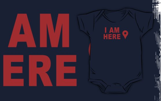 I Am Here by waywardtees
