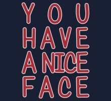 You Have A Nice Face One Piece - Short Sleeve