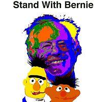 Stand With Bernie Like Bert And Ernie by Scott Larson