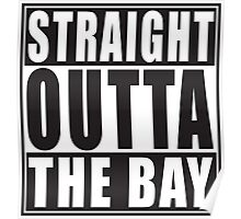 Straight Outta The Bay Poster