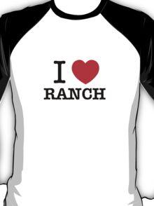 I Love RANCH T-Shirt