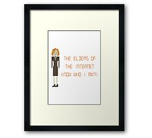 The IT Crowd – The Elders of the Internet Know Who I Am?! Framed Print