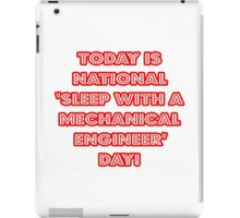 "National ""Sleep With A Mechanical Engineer Day"" iPad Case/Skin"
