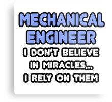 Mechanical Engineers and Miracles Metal Print