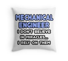 Mechanical Engineers and Miracles Throw Pillow