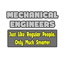 Funny Mechanical Engineer Gifts Photographic Print