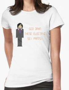 The IT Crowd – God Damn These Electric Sex Pants! Womens Fitted T-Shirt